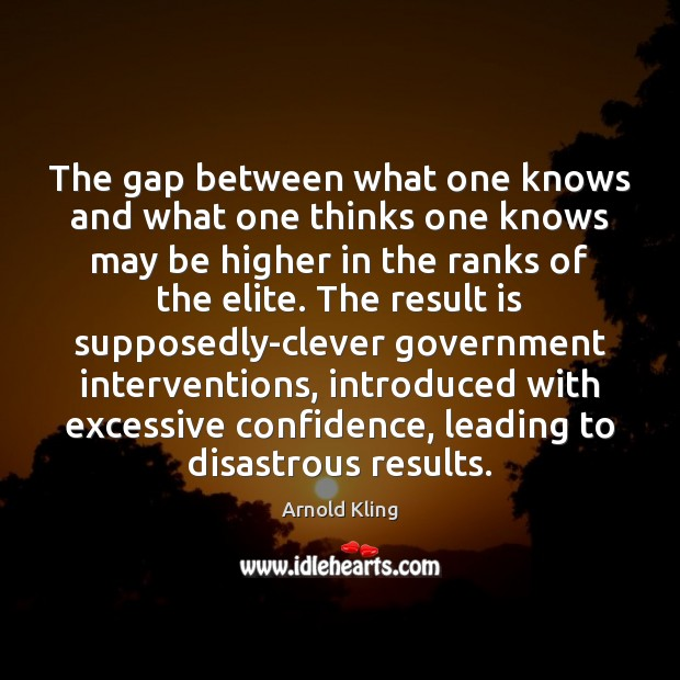 The gap between what one knows and what one thinks one knows Image