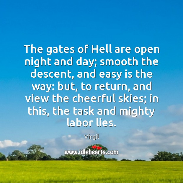 Image, The gates of Hell are open night and day; smooth the descent,