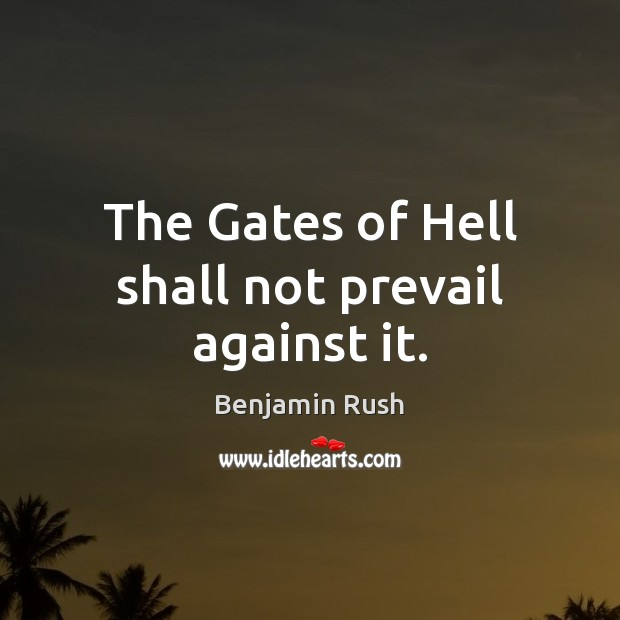 Image, The Gates of Hell shall not prevail against it.