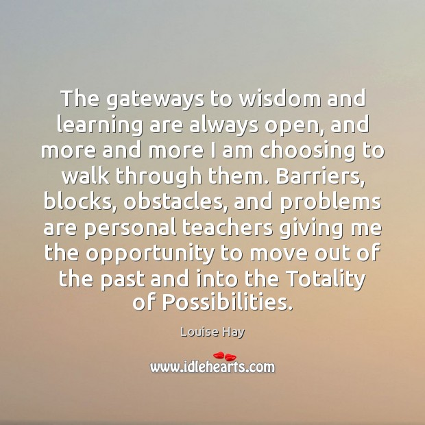 The gateways to wisdom and learning are always open, and more and Image
