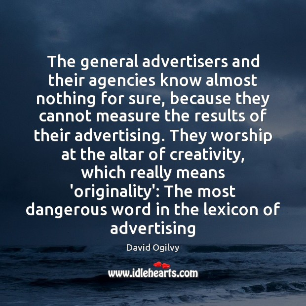 Image, The general advertisers and their agencies know almost nothing for sure, because
