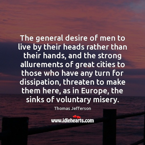 Image, The general desire of men to live by their heads rather than