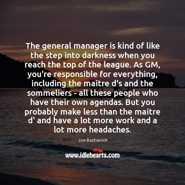 Image, The general manager is kind of like the step into darkness when