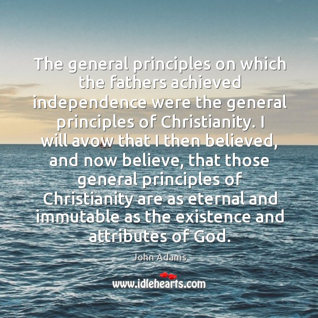 Image, The general principles on which the fathers achieved independence were the general