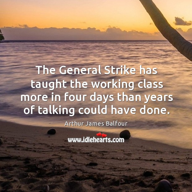 Image, The general strike has taught the working class more in four days than years