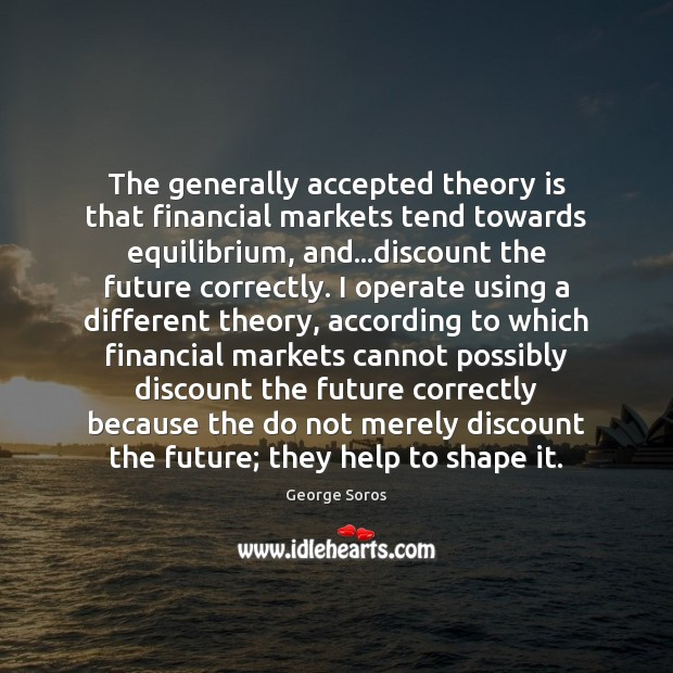 The generally accepted theory is that financial markets tend towards equilibrium, and… Image