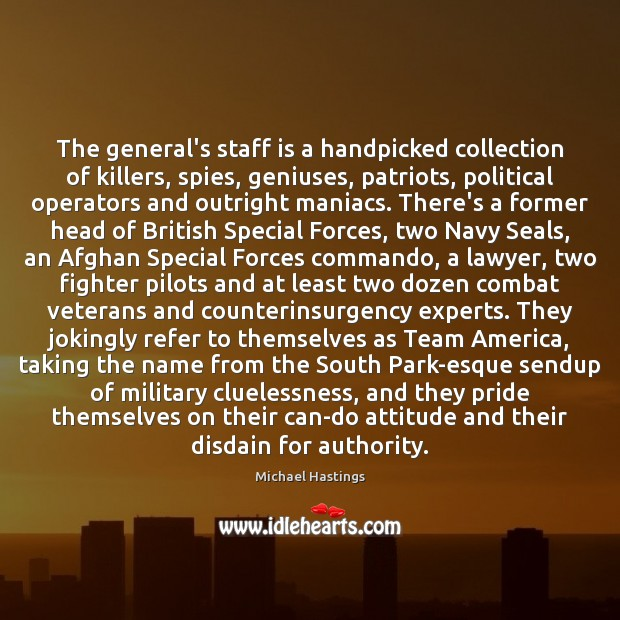 The general's staff is a handpicked collection of killers, spies, geniuses, patriots, Image