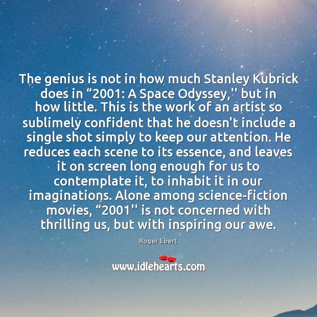 """Image, The genius is not in how much Stanley Kubrick does in """"2001: A"""