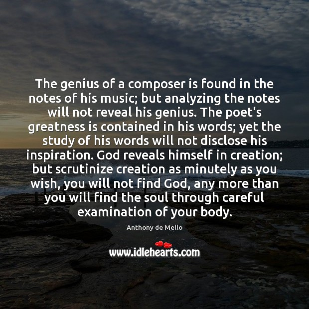 The genius of a composer is found in the notes of his Anthony de Mello Picture Quote