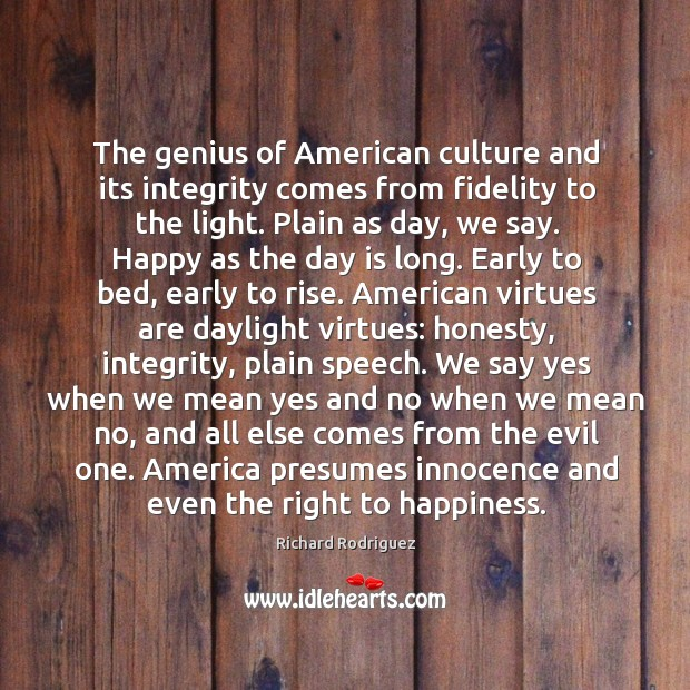 The genius of American culture and its integrity comes from fidelity to Image