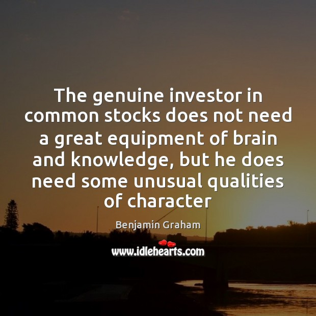 Image about The genuine investor in common stocks does not need a great equipment