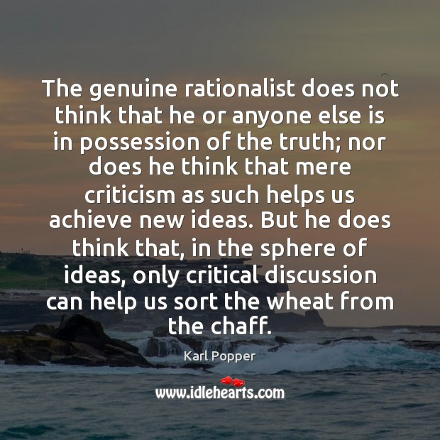 The genuine rationalist does not think that he or anyone else is Karl Popper Picture Quote