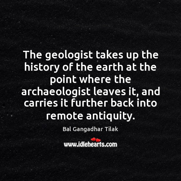 Image, The geologist takes up the history of the earth at the point