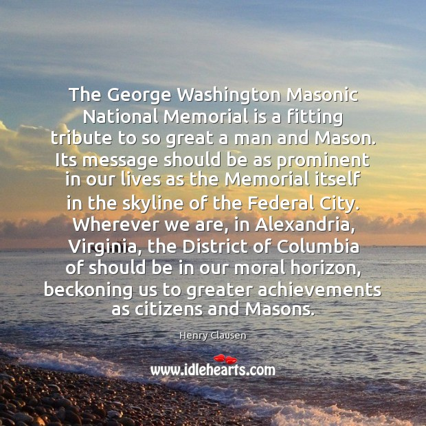 The George Washington Masonic National Memorial is a fitting tribute to so Image