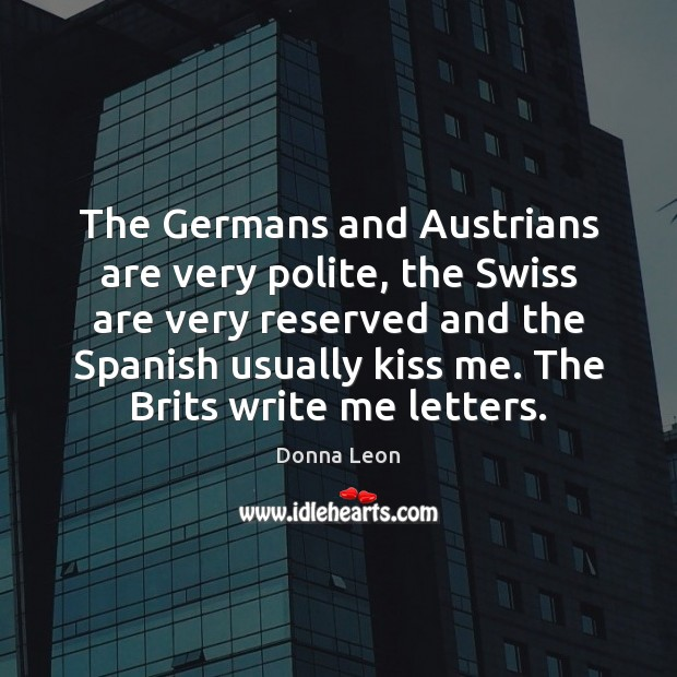 The Germans and Austrians are very polite, the Swiss are very reserved Image