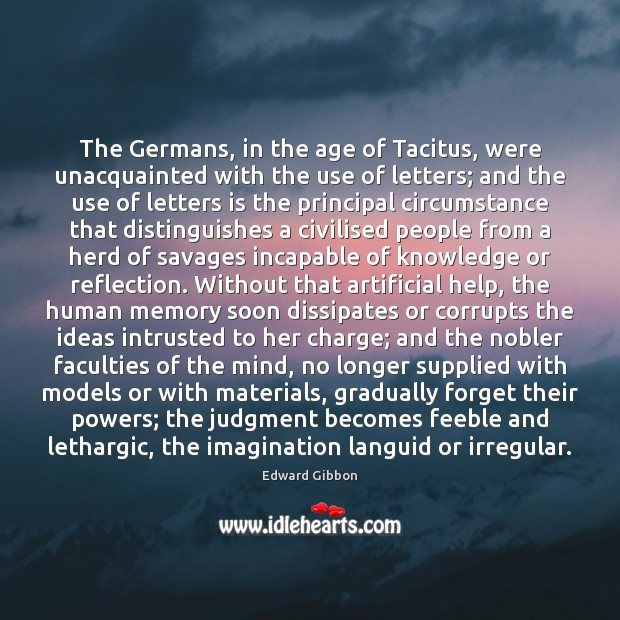 The Germans, in the age of Tacitus, were unacquainted with the use Image