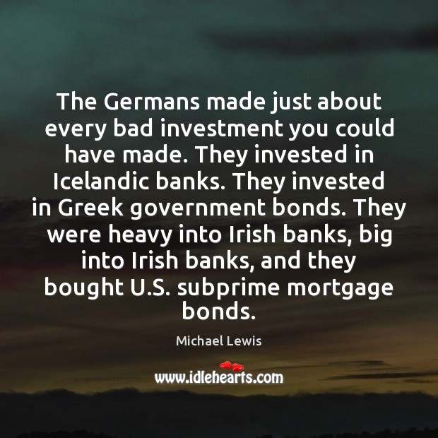 The Germans made just about every bad investment you could have made. Investment Quotes Image