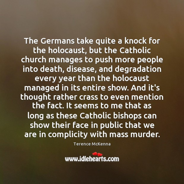 The Germans take quite a knock for the holocaust, but the Catholic Image