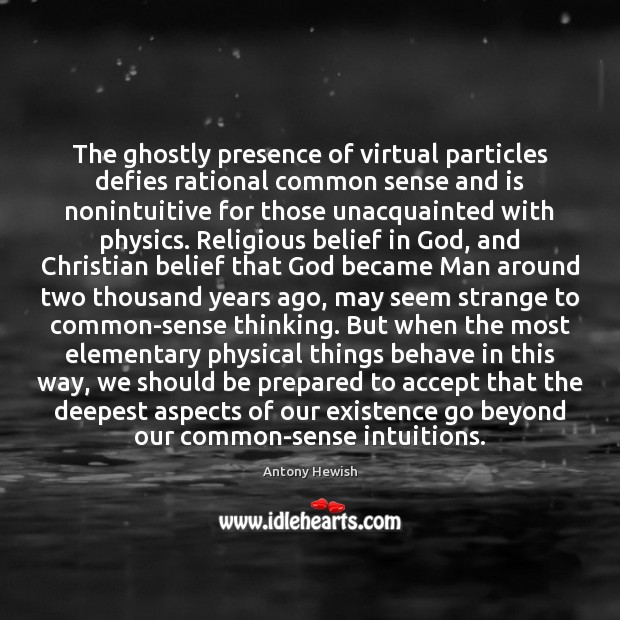 Image, The ghostly presence of virtual particles defies rational common sense and is