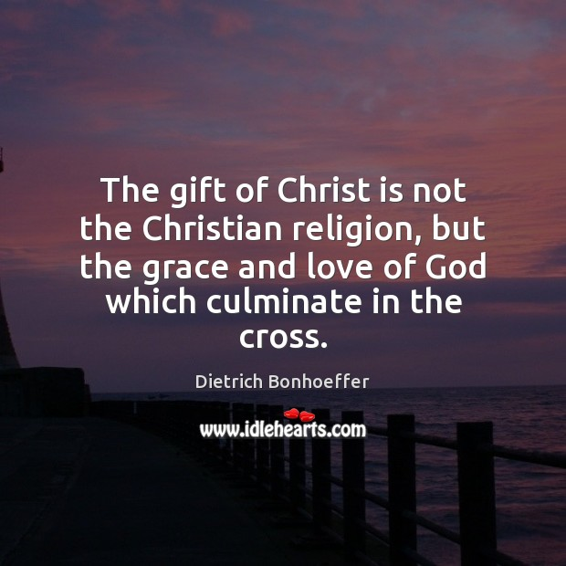 Image, The gift of Christ is not the Christian religion, but the grace