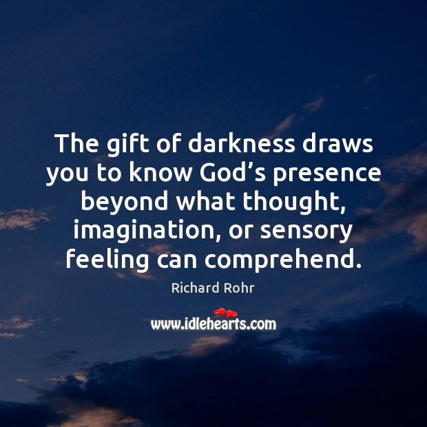 The gift of darkness draws you to know God's presence beyond Image