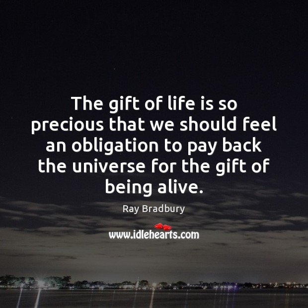The gift of life is so precious that we should feel an Image