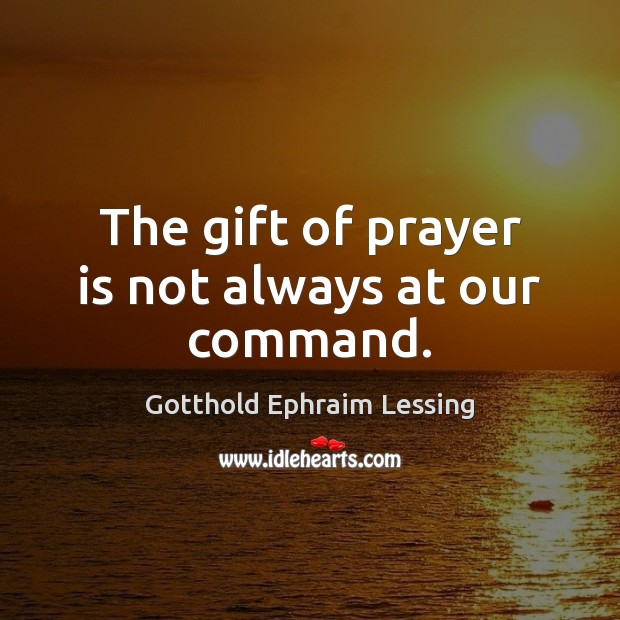The gift of prayer is not always at our command. Prayer Quotes Image