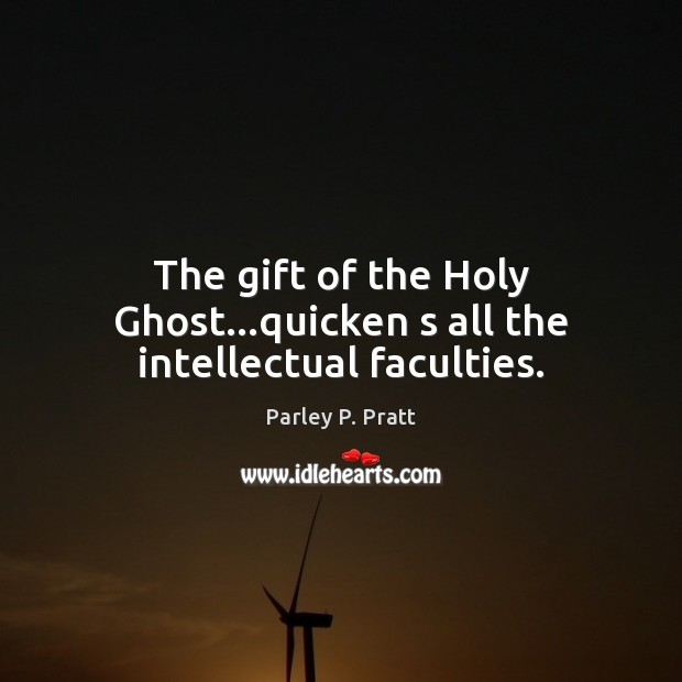 Image, The gift of the Holy Ghost…quicken s all the intellectual faculties.
