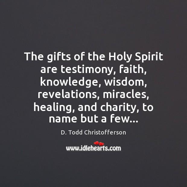 Image, The gifts of the Holy Spirit are testimony, faith, knowledge, wisdom, revelations,