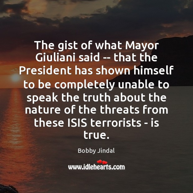 The gist of what Mayor Giuliani said — that the President has Image