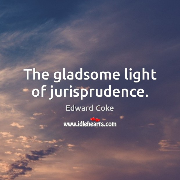 The gladsome light of jurisprudence. Image