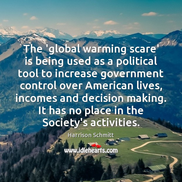Image, The 'global warming scare' is being used as a political tool to