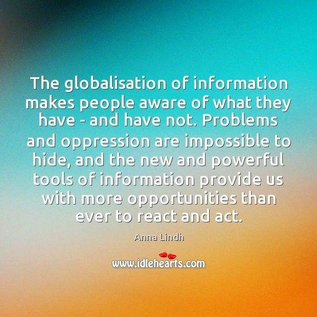 Image, The globalisation of information makes people aware of what they have –