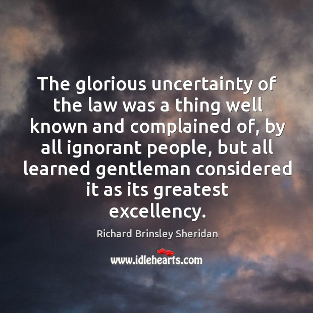 The glorious uncertainty of the law was a thing well known and complained of Image