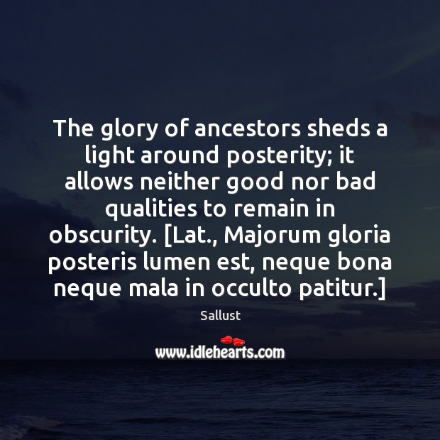 Image, The glory of ancestors sheds a light around posterity; it allows neither