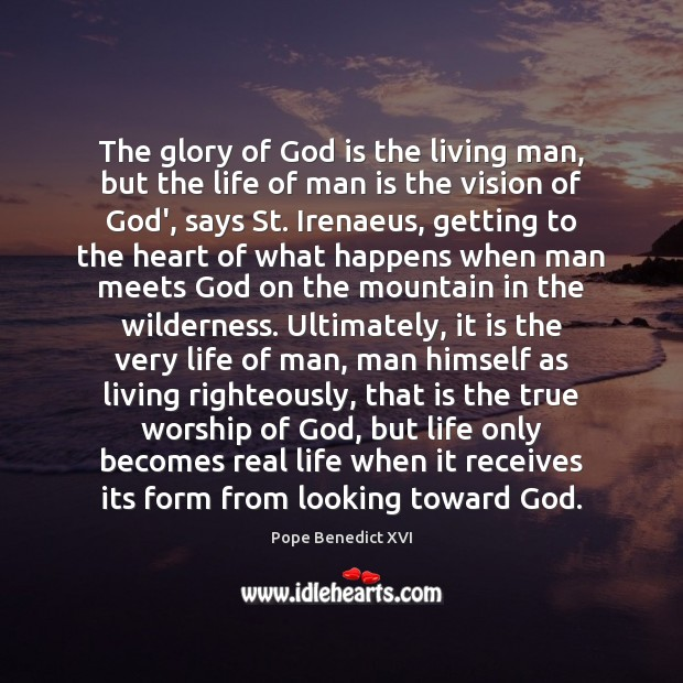 The glory of God is the living man, but the life of Image