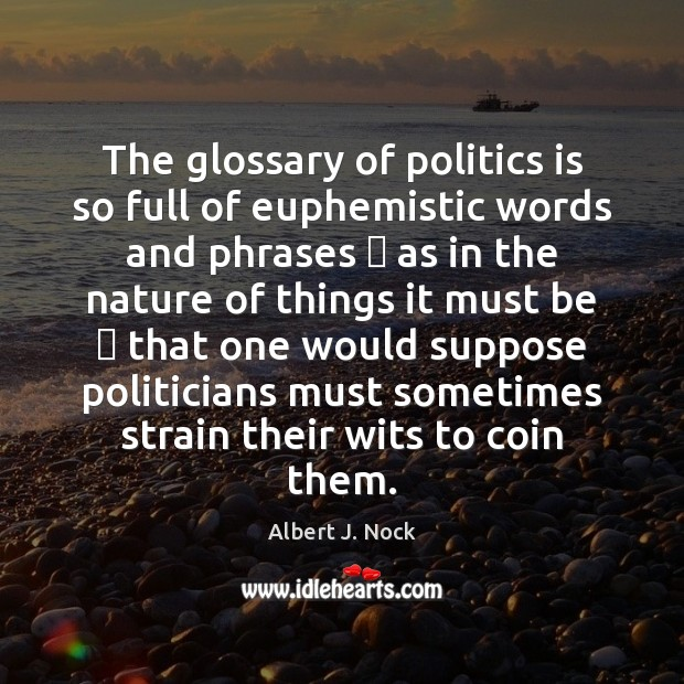 Image about The glossary of politics is so full of euphemistic words and phrases —