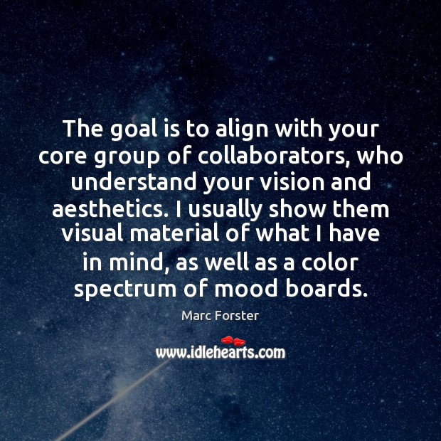 The goal is to align with your core group of collaborators, who Image