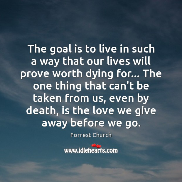 The goal is to live in such a way that our lives Image