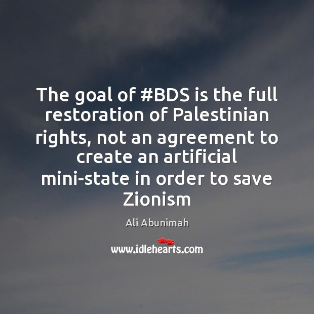 The goal of #BDS is the full restoration of Palestinian rights, not Image