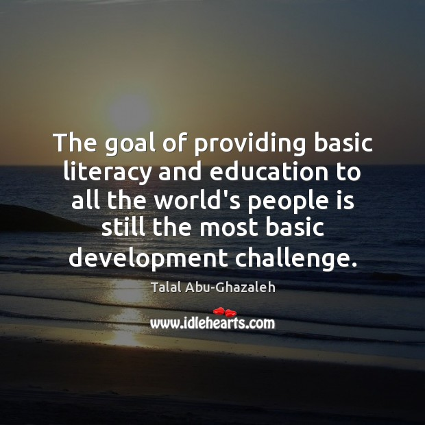 The goal of providing basic literacy and education to all the world's Image