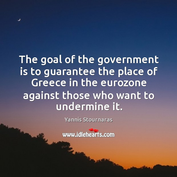 The goal of the government is to guarantee the place of greece in the Image