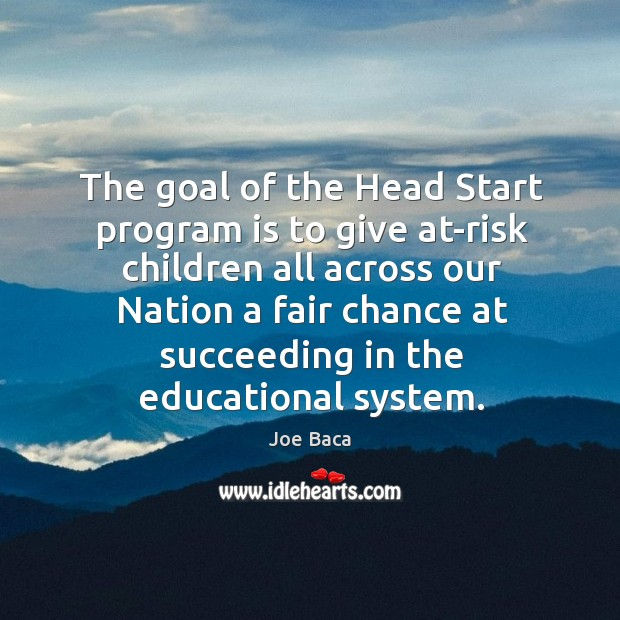 Image, The goal of the head start program is to give at-risk children all across our nation a fair