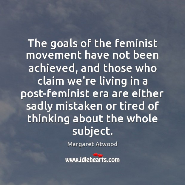 Image, The goals of the feminist movement have not been achieved, and those