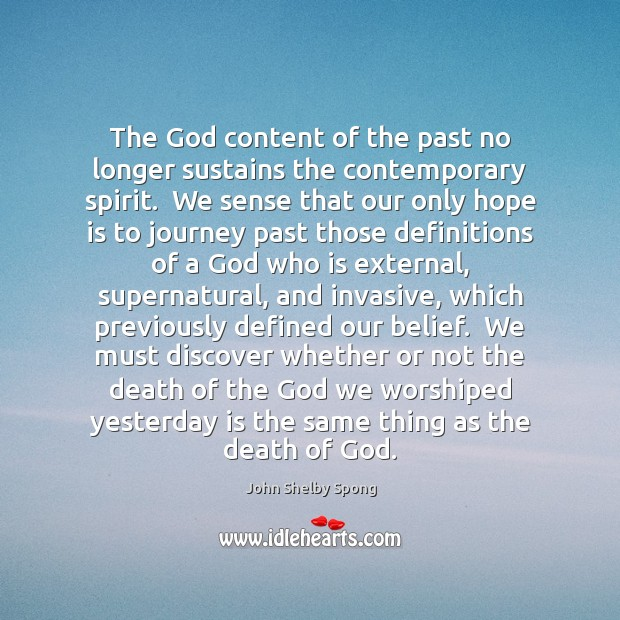 Image, The God content of the past no longer sustains the contemporary spirit.