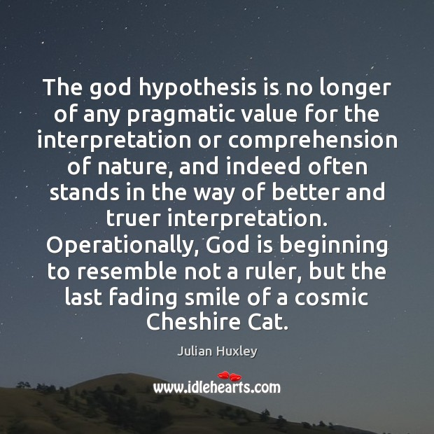 The God hypothesis is no longer of any pragmatic value for the Image
