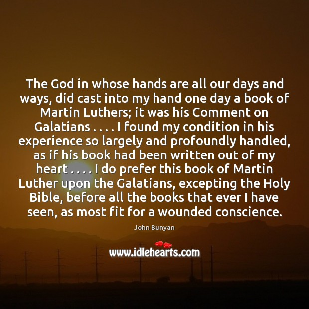 The God in whose hands are all our days and ways, did John Bunyan Picture Quote