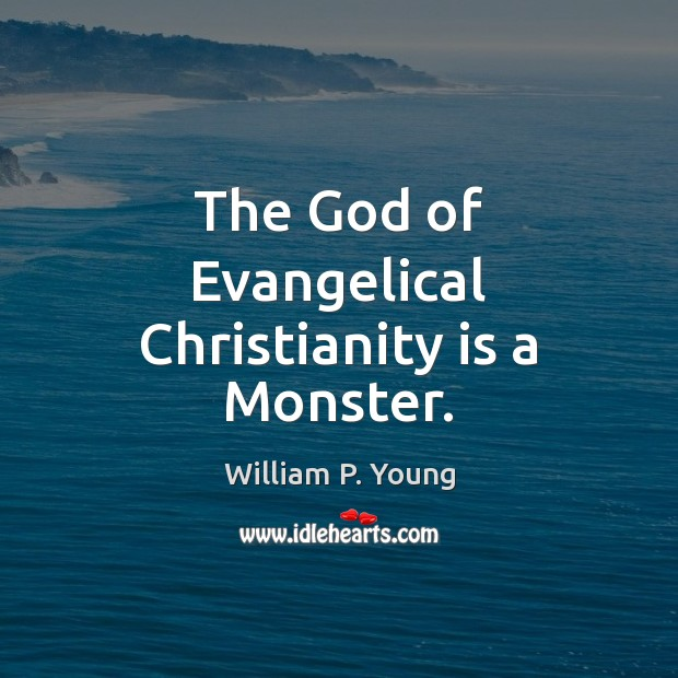 Image, The God of Evangelical Christianity is a Monster.
