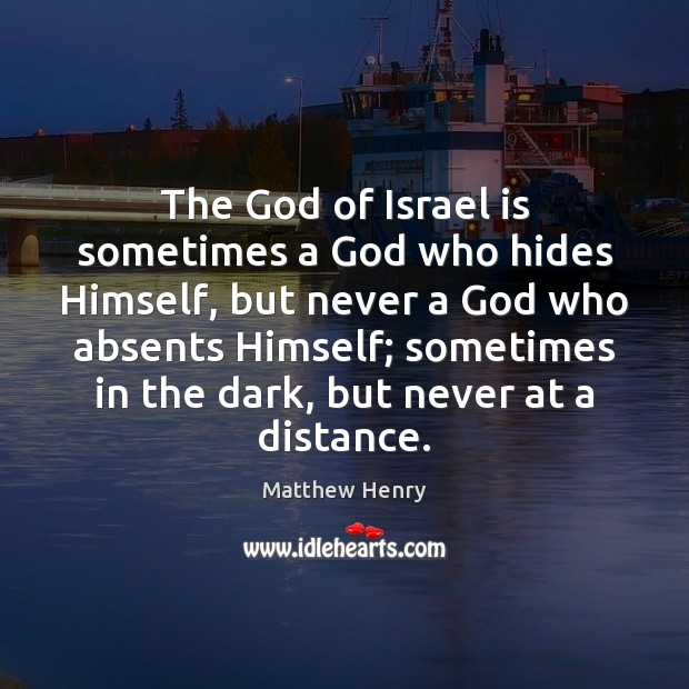 The God of Israel is sometimes a God who hides Himself, but Image