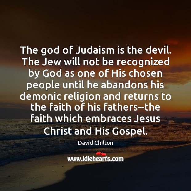 The God of Judaism is the devil. The Jew will not be Image
